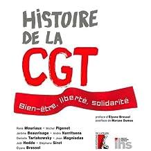 Histoire de la CGT :bien-être, liberté, solidarité