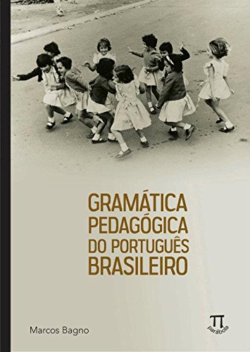 Gramática Pedagógica do Português Brasileiro