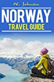 Norway: Norway Travel Guide (Norway Travel Guide, Norway History) (Volume 1)