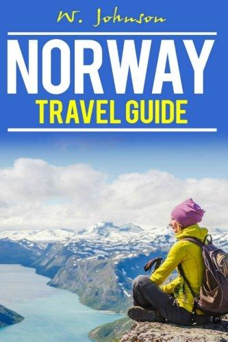 Norway: Norway Travel Guide (Norway Travel Guide, Norway History) (Volume 1)