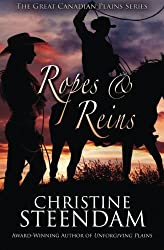 Ropes & Reins (The Great Canadian Plains Series) (Volume 2)