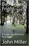img - for Babineaux's Fright: A Cajun Experiences Real Fear book / textbook / text book