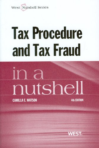 Tax Procedure And Tax Fraud In A Nutshell, 4th (West Nutshell)