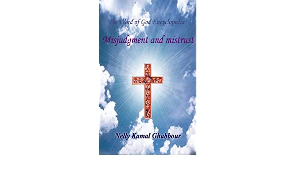 Misjudgment and Mistrust (The Word of God Encyclopedia Book 8)