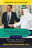 img - for The Middle East and the United States: History, Politics, and Ideologies, UPDATED 2013 EDITION by David W. Lesch (2013-08-06) book / textbook / text book