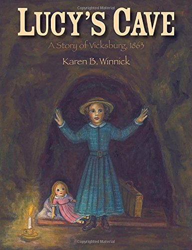 Lucy's Cave: A Story of Vicksburg, 1863