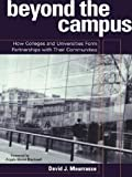 img - for Beyond the Campus: How Colleges and Universities Form Partnerships with their Communities by David J. Maurrasse (2001-03-16) book / textbook / text book
