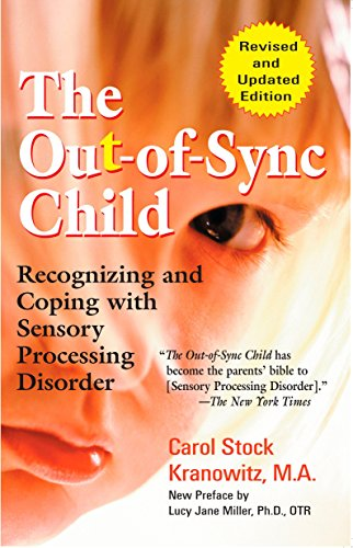 Pdf Medical Books The Out-of-Sync Child: Recognizing and Coping with Sensory Processing Disorder (The Out-of-Sync Child Series)