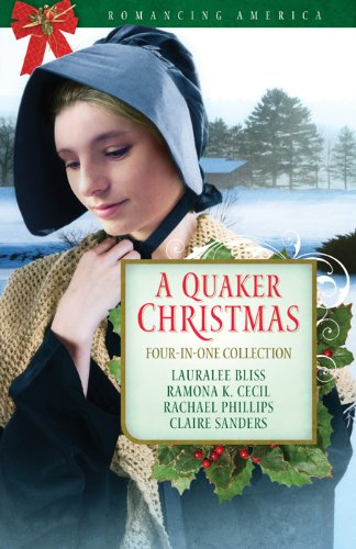 A Quaker Christmas (Romancing America) by [Bliss, Lauralee, Cecil, Ramona K., Phillips, Rachael, Sanders, Claire]