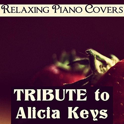 Empire State Of Mind Pt 2 Alicia Keys: Empire State Of Mind (Pt. 2) By Relaxing Piano Covers On
