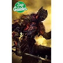 Dark Souls 3 Strategy Guide & Game Walkthrough – Cheats, Tips, Tricks, AND MORE!