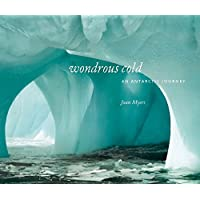 Wondrous Cold: An Antartic Journey