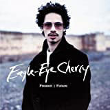 Present Future by Eagle Eye Cherry (2001-10-30)