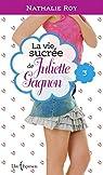 La vie sucrée de Juliette Gagnon, tome 3 : Escarpins vertigineux et café frappé à la cannelle par Roy