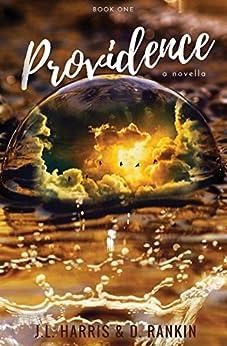 Providence (Providence Novella Series Book 1) by [Harris, J.L., Rankin, D.]