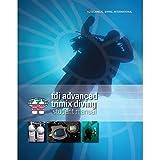 TDI - Advanced Trimix Diving w/Knowledge Quest