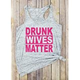 Drunk Wives Matter, Pink Letters, Racerback tank, Wife Tank, Funny Tank, Womens Tank, Gifts for Mom, Funny Womens Tank, Graphic Tees for Women, Drinking Tank, Party Tank