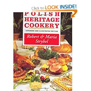 Polish Heritage Cookery   [POLISH HERITAGE COOKERY] [Hardcover] Robert'(Author) Strybel, Maria(Author) Strybel