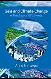 Gaia and Climate Change : A Theology of Gift Events, Primavesi, Anne, 0415471583