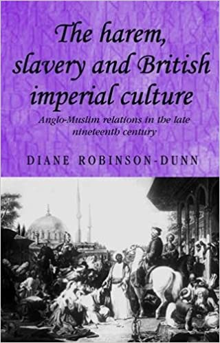 Book The Harem, Slavery and British Imperial Culture: Anglo-Muslim Relations in the Late Nineteenth Century (Studies in Imperialism)