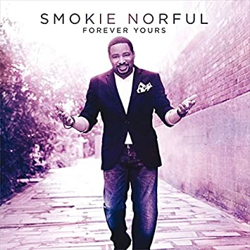 Smokie Norful Forever Yours Amazon Music