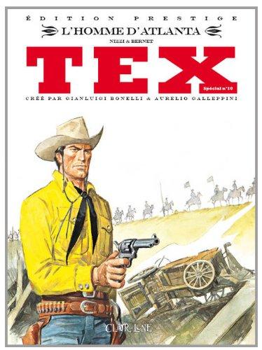 Tex spécial, Tome 10 : L'homme d'Atlanta Album – 6 mars 2014 Jordi Bernet Claudio Nizzi Editions Clair de Lune 2353256015