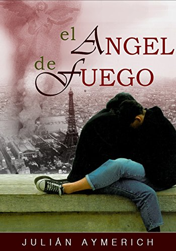 EL ÁNGEL DE FUEGO (Spanish Edition) by [AYMERICH, JULIAN]