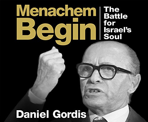 Menachem Begin: The Battle for Israel's Soul by Gildan Media on Dreamscape Audio