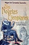 Tres Novelas Ejemplares, Miguel de Cervantes Saavedra, 9685270082