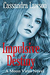 Impulsive Destiny (Moon Virus Book 5)