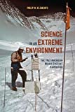 img - for Science in an Extreme Environment: The 1963 American Mount Everest Expedition book / textbook / text book