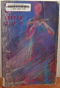 Children Of A Lesser God Play In Two By Mark Medoff