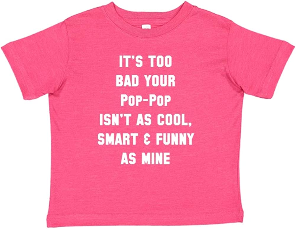 Toddler//Kids Short Sleeve T-Shirt Smart /& Funny As Mine Your Pop-Pop Isnt As Cool