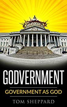 Godvernment: Government as God by [Sheppard, Tom]