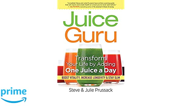 Juice Guru: 21-Day Plan to Lifelong Vitality: Amazon.es: Steve Prussack, Julie Prussack: Libros en idiomas extranjeros