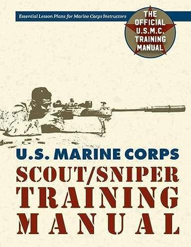 u s marine corps scout sniper training manual us government usmc rh amazon com Marine Corps Evening Dress Uniform Marine Corps Bible