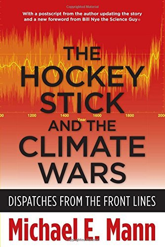 The Hockey Stick and the Climate Wars: Dispatches from the Front Lines by Mann Michael E. (2013-11-26) Paperback