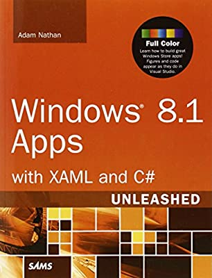Windows 8 1 Apps with XAML and C# Unleashed: Adam Nathan