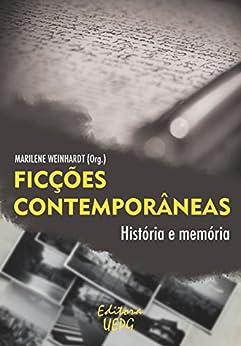 Ficções contemporâneas: histórias e memórias por [Weinhardt, Marilene]
