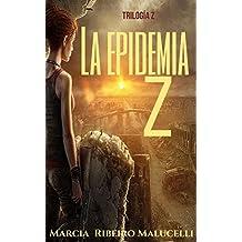 La Epidemia Z (Trilogía Z nº 1) (Spanish Edition)