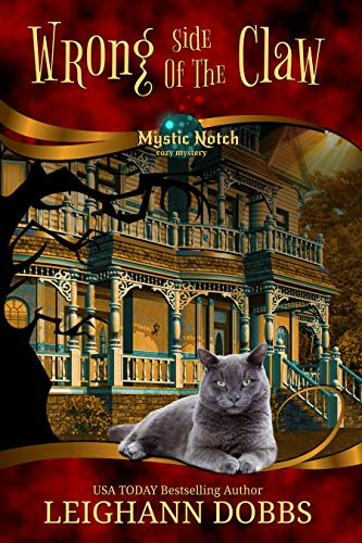 Wrong Side of the Claw (Mystic Notch Cozy Mystery Series Book 7) by [Dobbs, Leighann]