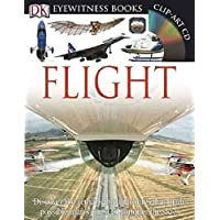 DK Eyewitness Books: Flight: Discover the Remarkable Machines That Made Possible Man's Quest to Conquer the Skies