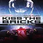 Kiss the Bricks: Kate Reilly Mysteries, Book 5 | Tammy Kaehler