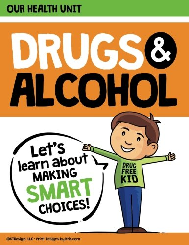 Drug Prevention - Drugs and Alcohol our Health Unit: Elementary School Drug Prevention Health Unit