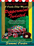 Peppermint Twisted (A Candy Shop Mystery)