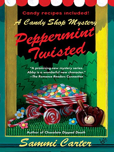 Peppermint Twisted: A Candy Shop Mystery