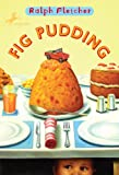 Fig Pudding, Ralph J. Fletcher and R. Fletcher, 0613011929