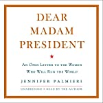 Dear Madam President | Jennifer Palmieri