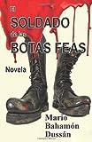 El Soldado de las Botas Feas, Mario Bahamón Dussán, 1456599992