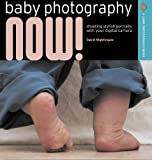 Baby Photography Now!, David Jonathan Nightingale, 1600592112